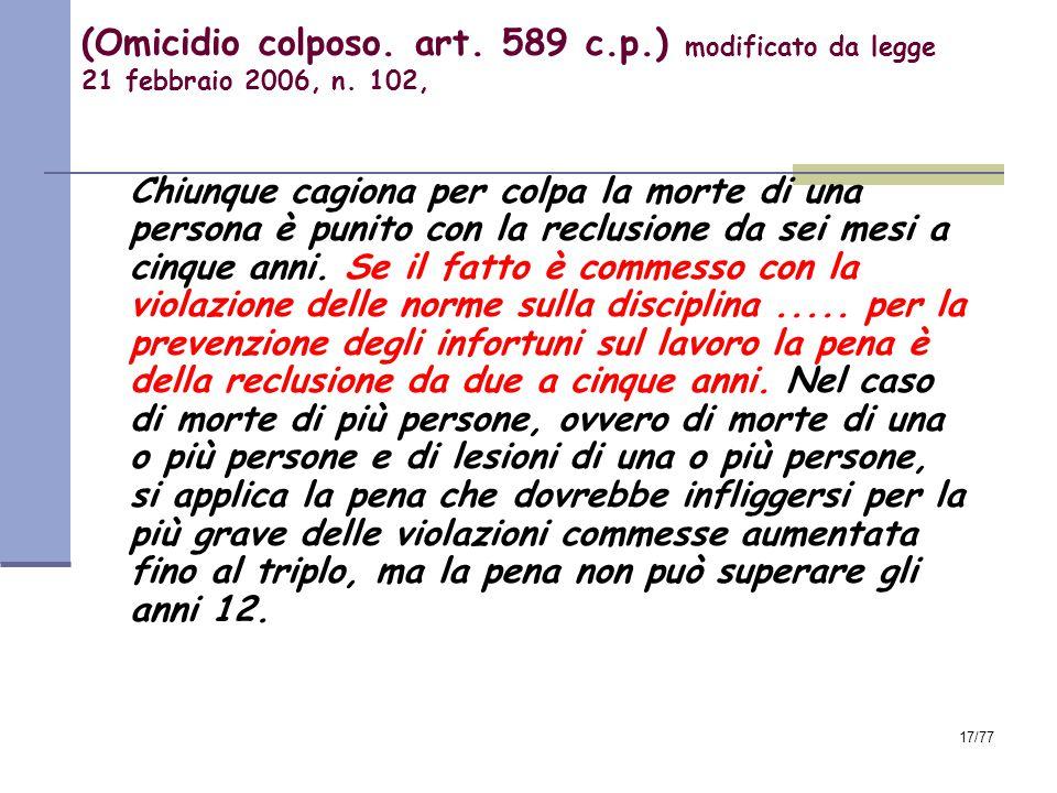 17/77 (Omicidio colposo.art. 589 c.p.) modificato da legge 21 febbraio 2006, n.