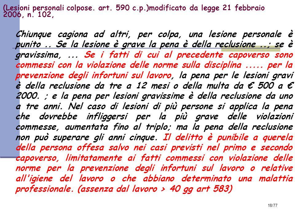 18/77 (Lesioni personali colpose.art. 590 c.p.)modificato da legge 21 febbraio 2006, n.