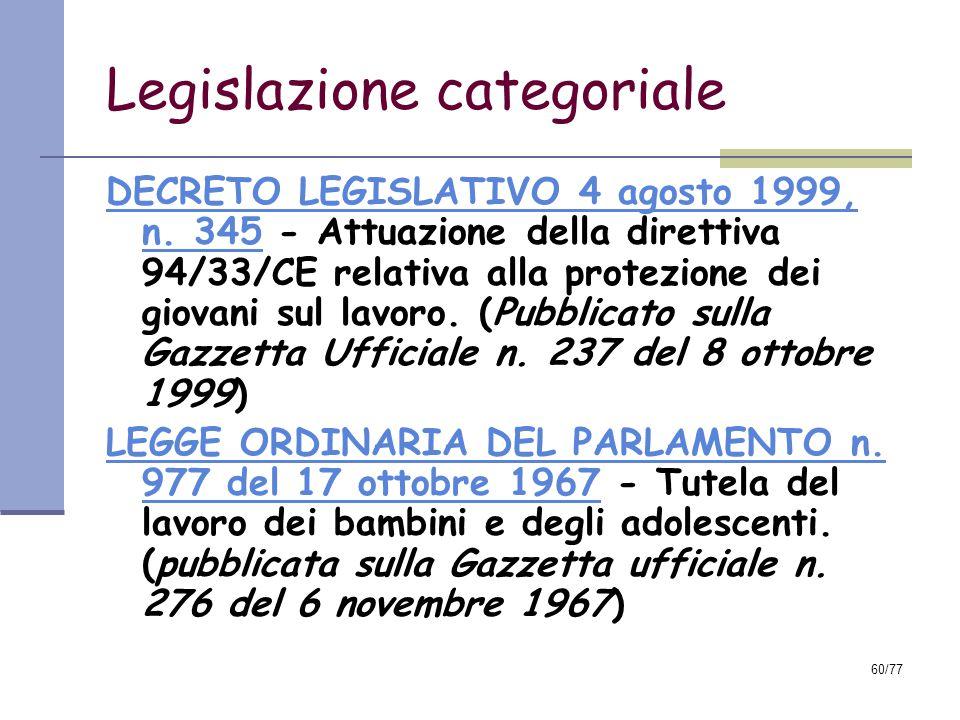 60/77 Legislazione categoriale DECRETO LEGISLATIVO 4 agosto 1999, n.