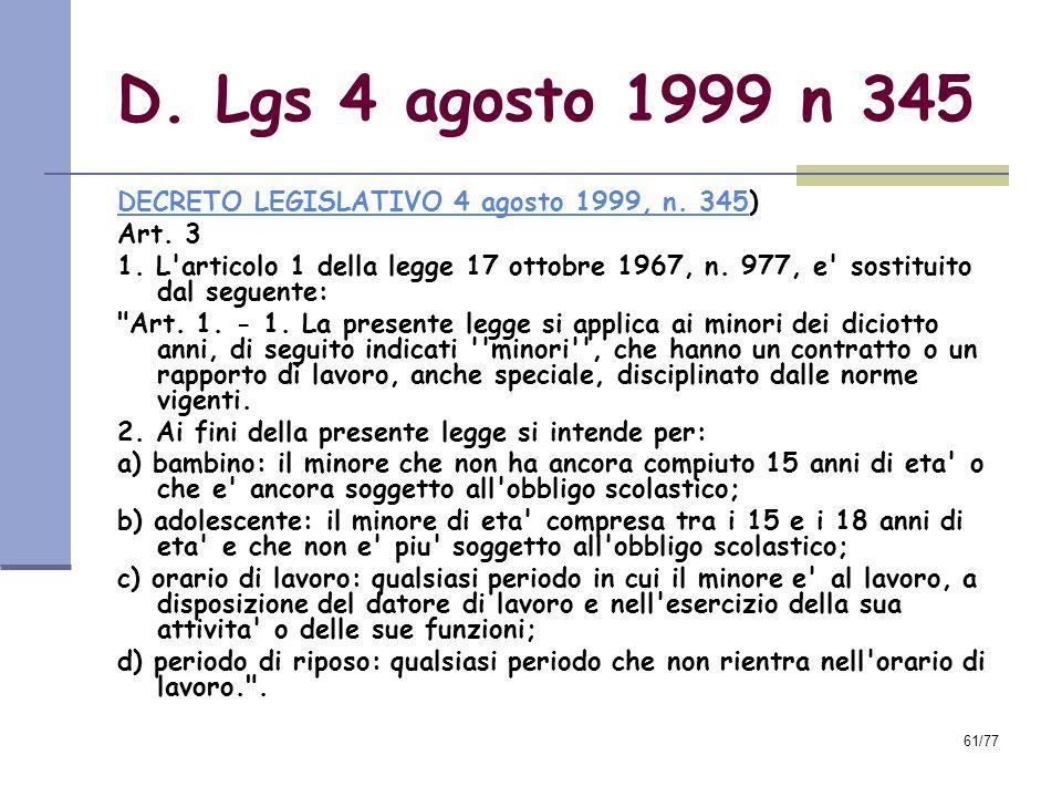 61/77 D.Lgs 4 agosto 1999 n 345 DECRETO LEGISLATIVO 4 agosto 1999, n.