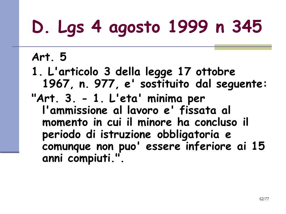 62/77 D.Lgs 4 agosto 1999 n 345 Art. 5 1. L articolo 3 della legge 17 ottobre 1967, n.