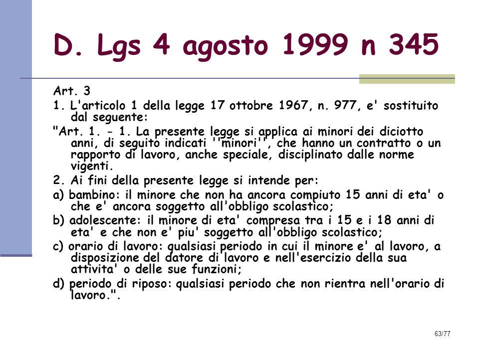 63/77 D.Lgs 4 agosto 1999 n 345 Art. 3 1. L articolo 1 della legge 17 ottobre 1967, n.