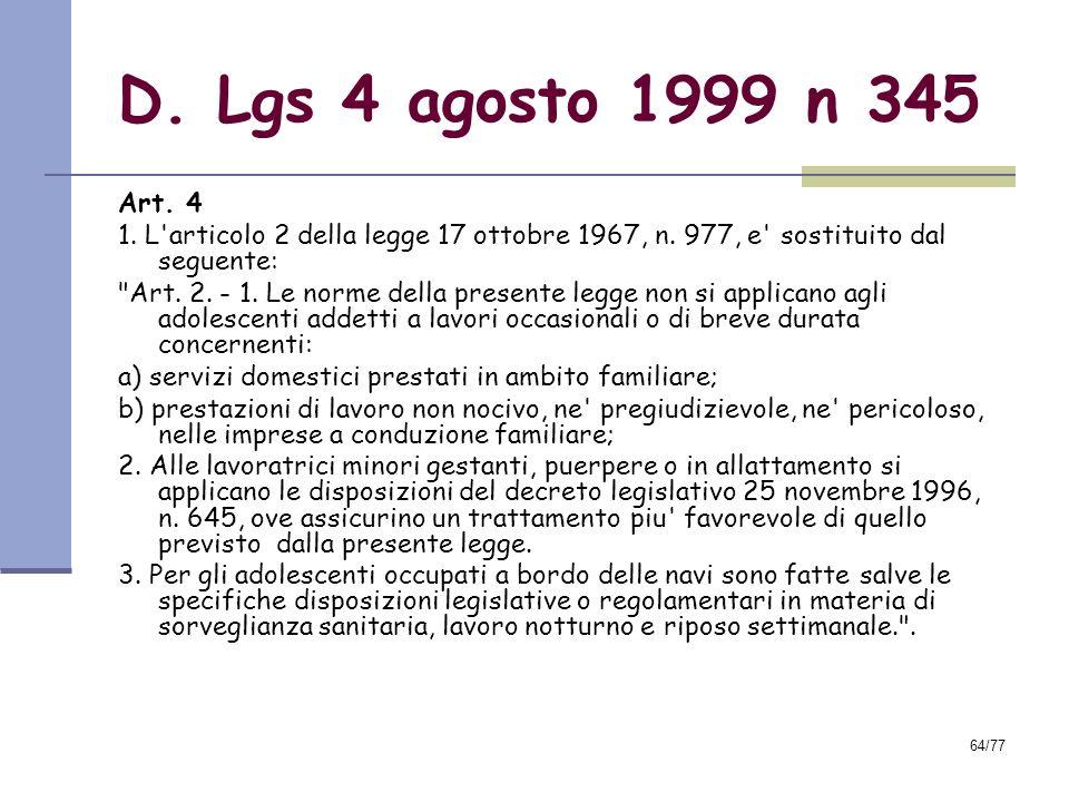 64/77 D.Lgs 4 agosto 1999 n 345 Art. 4 1. L articolo 2 della legge 17 ottobre 1967, n.