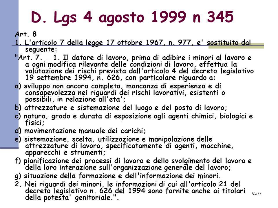65/77 D.Lgs 4 agosto 1999 n 345 Art. 8 1. L articolo 7 della legge 17 ottobre 1967, n.