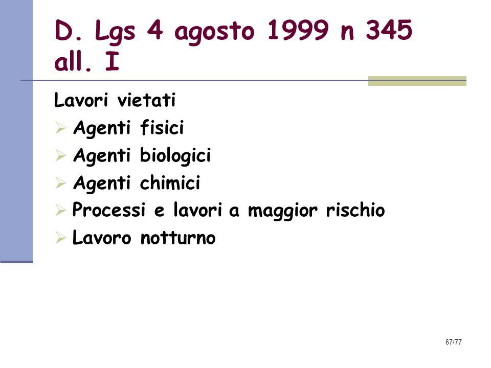 67/77 D.Lgs 4 agosto 1999 n 345 all.
