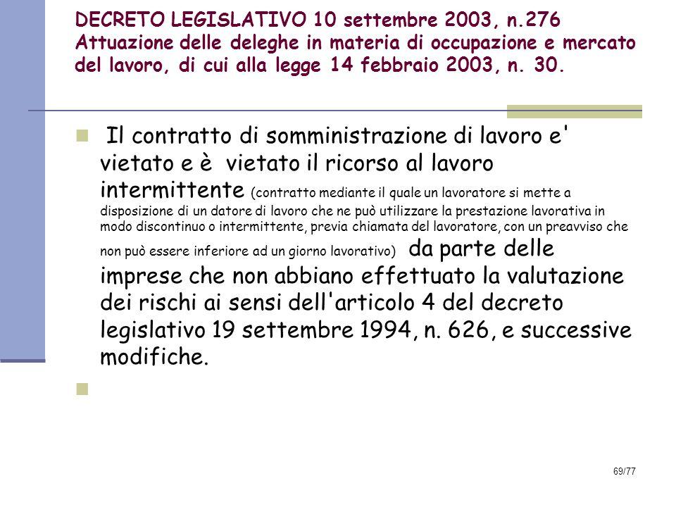 69/77 DECRETO LEGISLATIVO 10 settembre 2003, n.276 Attuazione delle deleghe in materia di occupazione e mercato del lavoro, di cui alla legge 14 febbraio 2003, n.