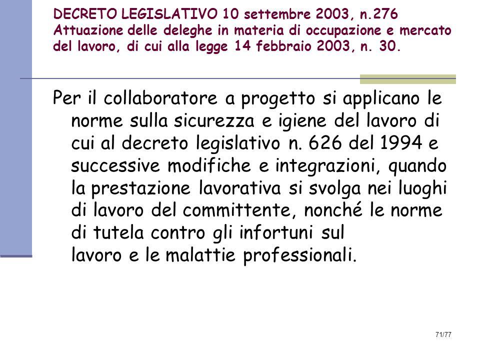 71/77 DECRETO LEGISLATIVO 10 settembre 2003, n.276 Attuazione delle deleghe in materia di occupazione e mercato del lavoro, di cui alla legge 14 febbraio 2003, n.