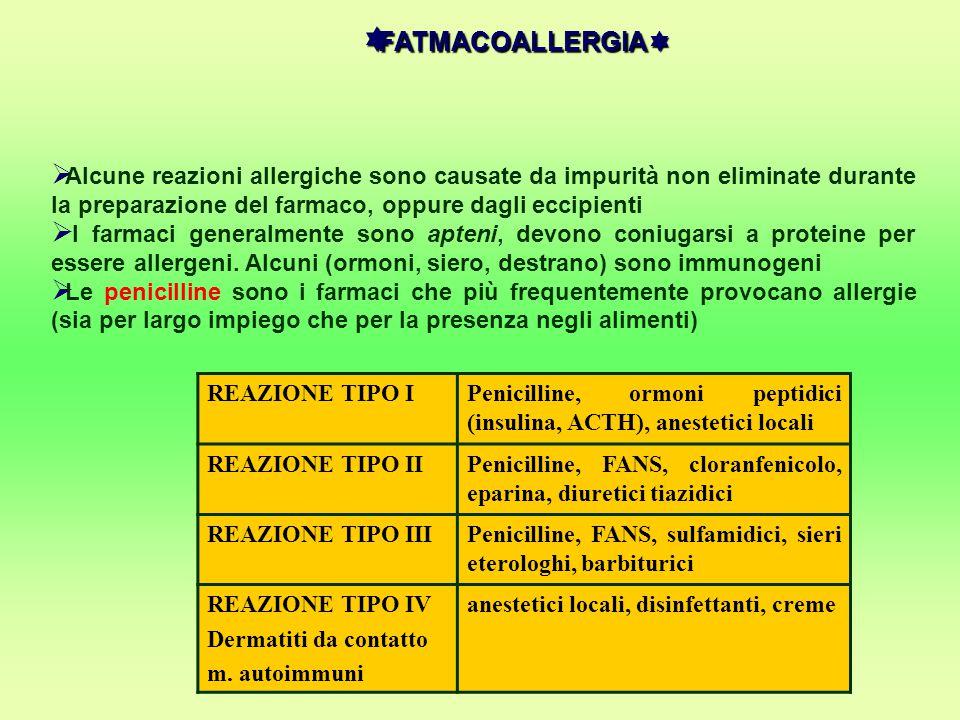  FATMACOALLERGIA   Alcune reazioni allergiche sono causate da impurità non eliminate durante la preparazione del farmaco, oppure dagli eccipienti 