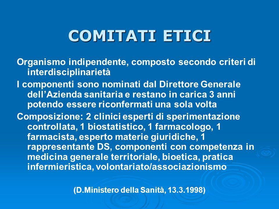 COMITATI ETICI Organismo indipendente, composto secondo criteri di interdisciplinarietà I componenti sono nominati dal Direttore Generale dell'Azienda