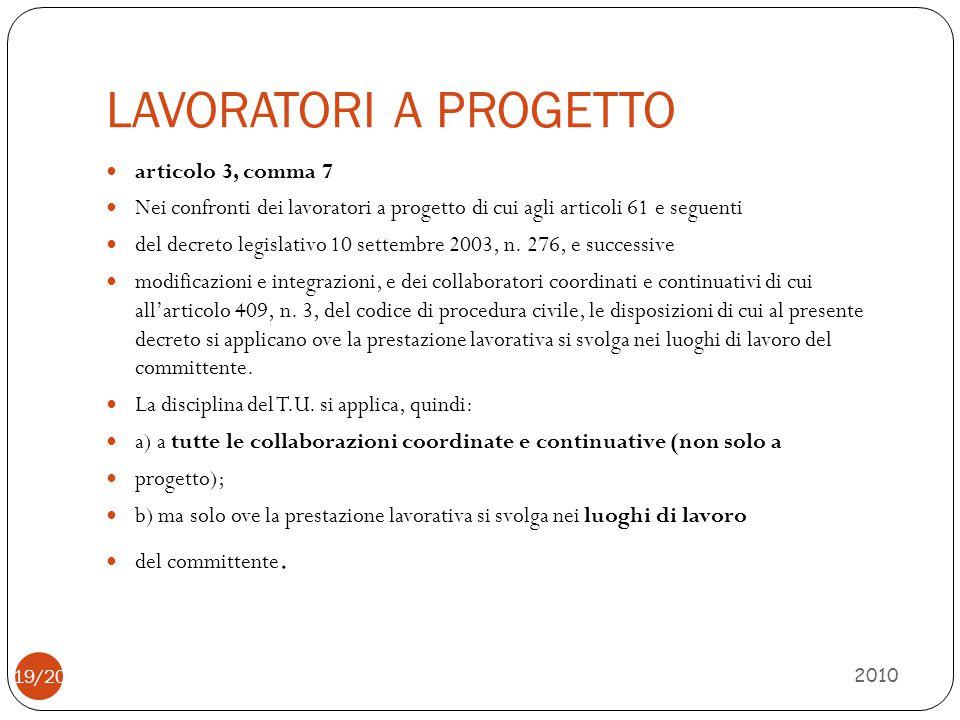 LAVORATORI A PROGETTO 2010 articolo 3, comma 7 Nei confronti dei lavoratori a progetto di cui agli articoli 61 e seguenti del decreto legislativo 10 s