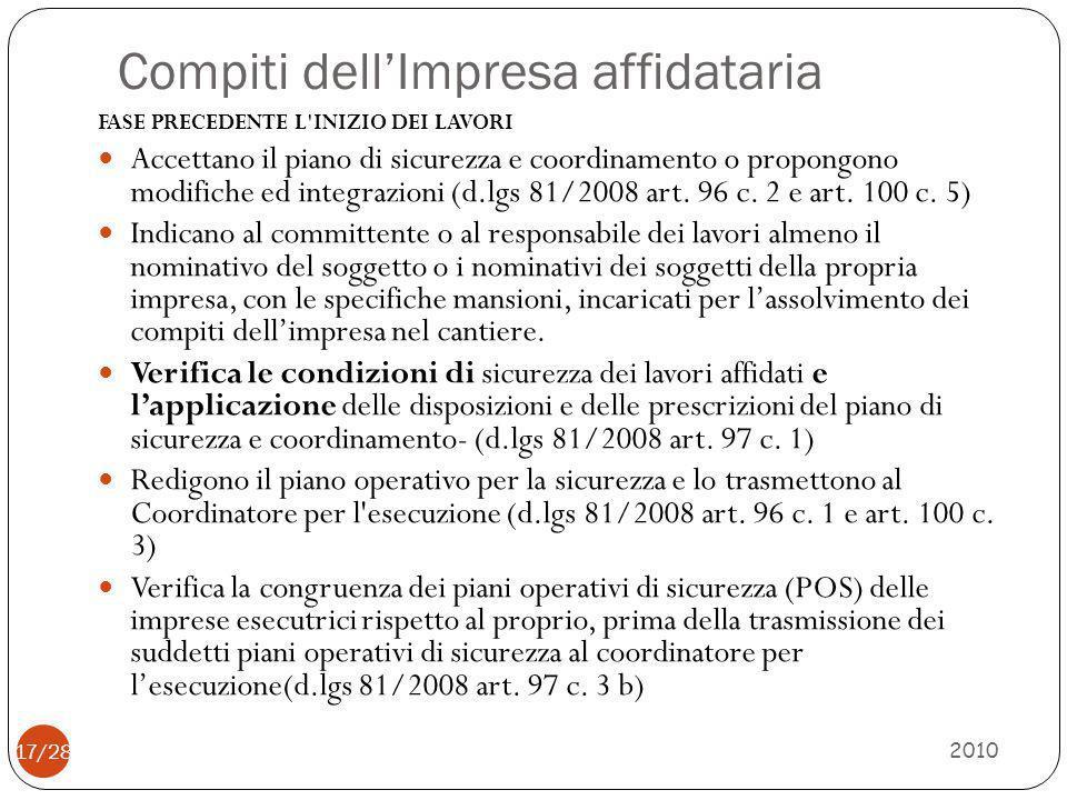 Compiti dell'Impresa affidataria 2010 17/28 FASE PRECEDENTE L'INIZIO DEI LAVORI Accettano il piano di sicurezza e coordinamento o propongono modifiche