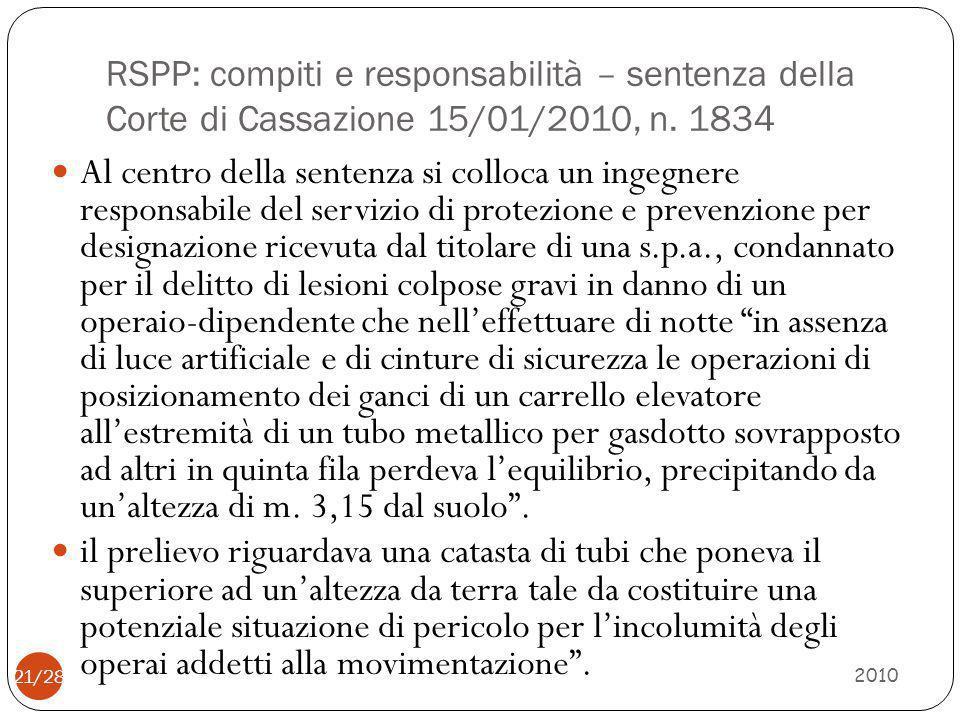 RSPP: compiti e responsabilità – sentenza della Corte di Cassazione 15/01/2010, n. 1834 2010 21/28 Al centro della sentenza si colloca un ingegnere re