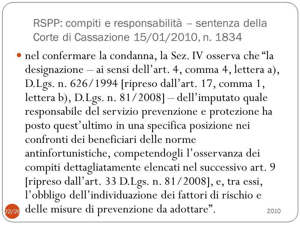 RSPP: compiti e responsabilità – sentenza della Corte di Cassazione 15/01/2010, n. 1834 2010 22/28 nel confermare la condanna, la Sez. IV osserva che