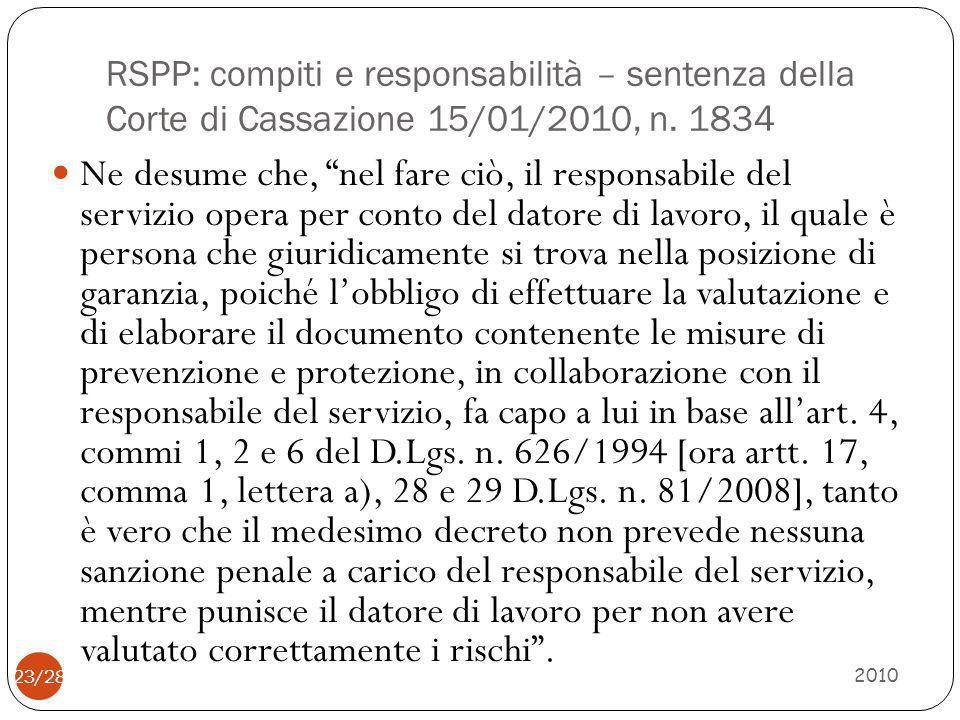 """RSPP: compiti e responsabilità – sentenza della Corte di Cassazione 15/01/2010, n. 1834 2010 23/28 Ne desume che, """"nel fare ciò, il responsabile del s"""