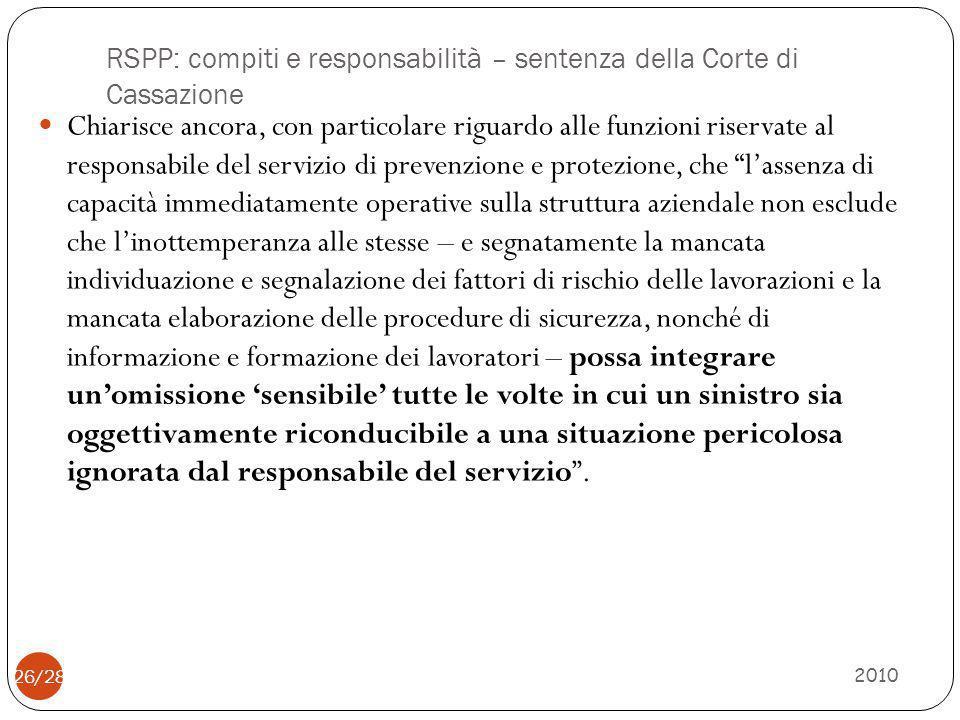 RSPP: compiti e responsabilità – sentenza della Corte di Cassazione 2010 26/28 Chiarisce ancora, con particolare riguardo alle funzioni riservate al r