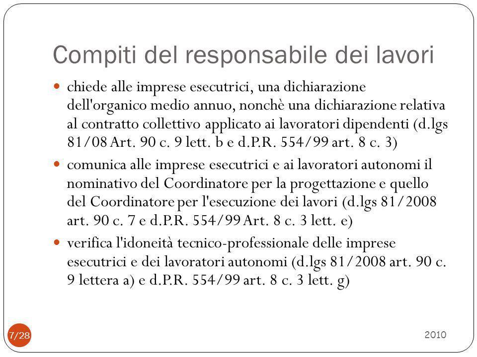 Compiti del responsabile dei lavori 2010 7/28 chiede alle imprese esecutrici, una dichiarazione dell'organico medio annuo, nonchè una dichiarazione re