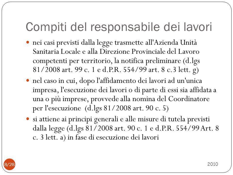 Compiti del responsabile dei lavori 2010 8/28 nei casi previsti dalla legge trasmette all'Azienda Unità Sanitaria Locale e alla Direzione Provinciale