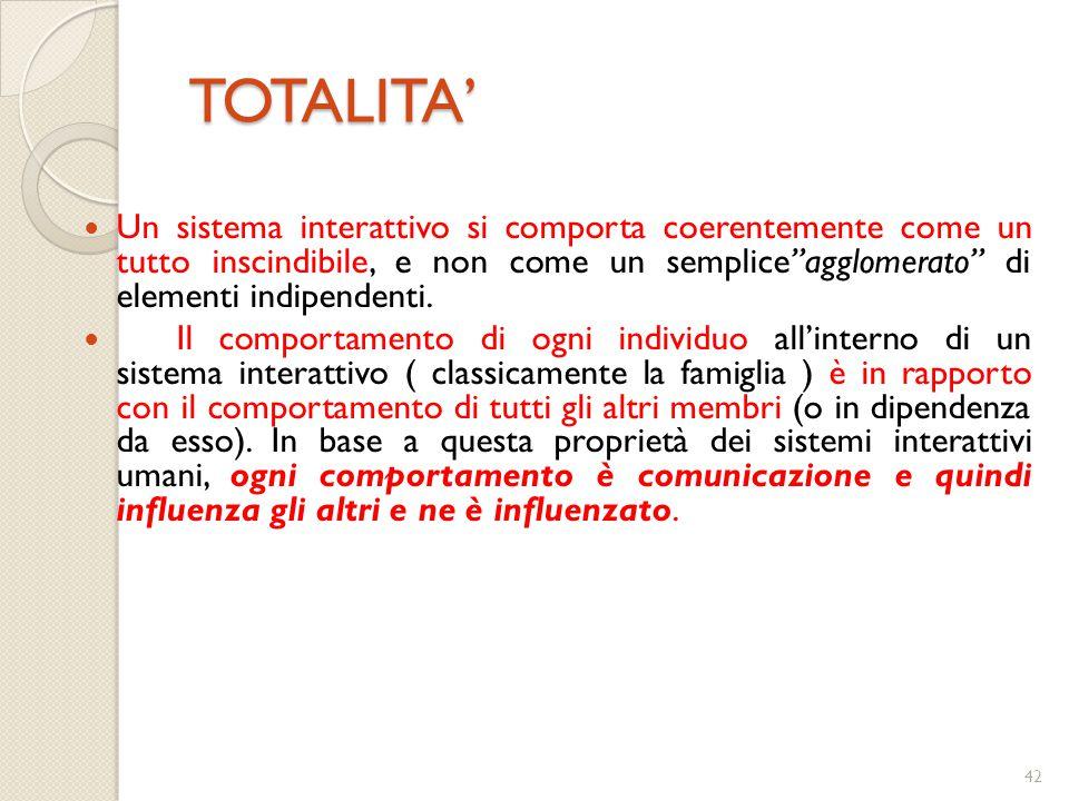 41 Le proprietà dei sistemi aperti sono : 1) totalità ; 2) equifinalità ; 3) retroazione. TEORIA GENERALE DEI SISTEMI