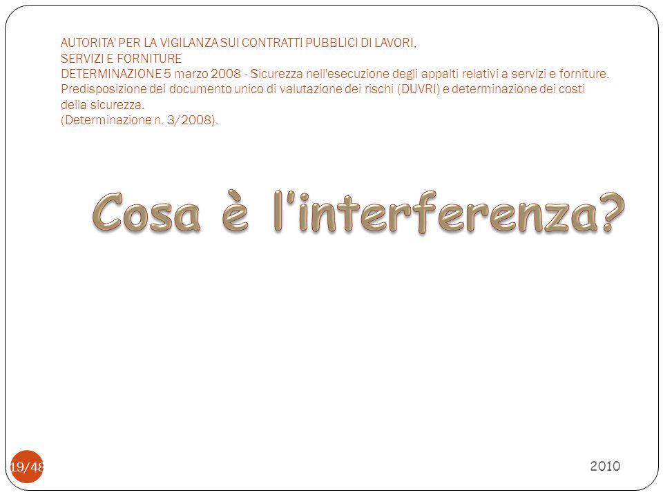 AUTORITA' PER LA VIGILANZA SUI CONTRATTI PUBBLICI DI LAVORI, SERVIZI E FORNITURE DETERMINAZIONE 5 marzo 2008 - Sicurezza nell'esecuzione degli appalti