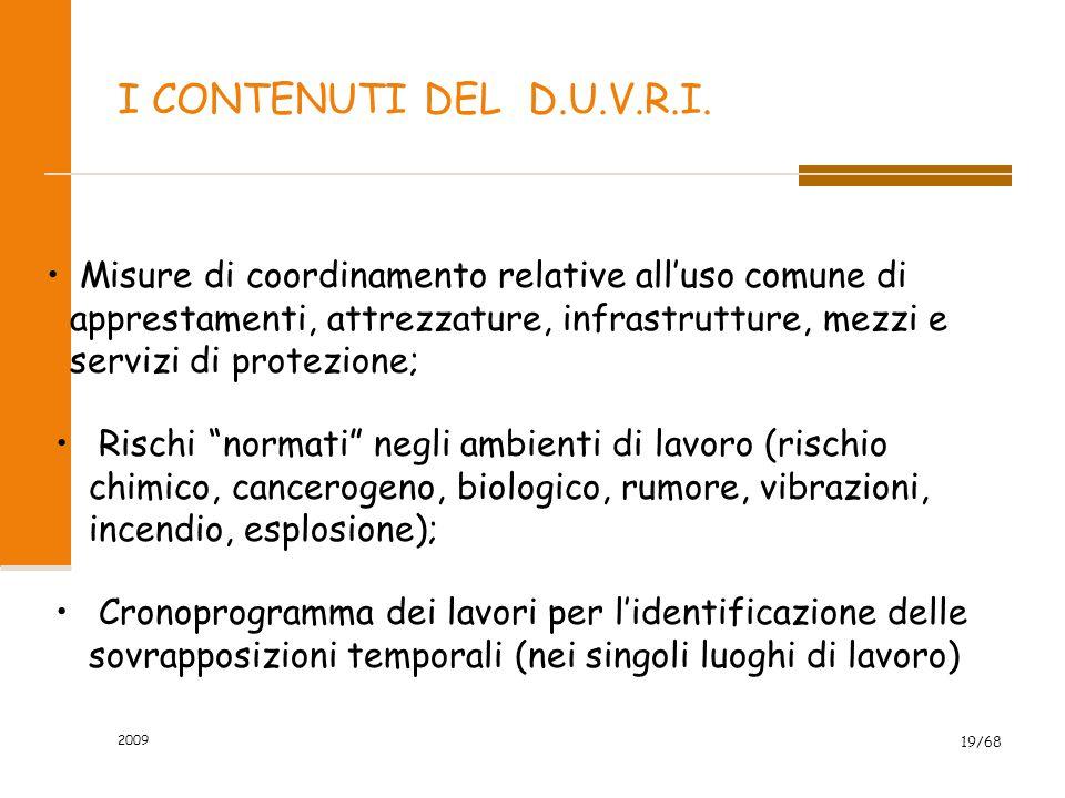 I CONTENUTI DEL D.U.V.R.I. Misure di coordinamento relative all'uso comune di apprestamenti, attrezzature, infrastrutture, mezzi e servizi di protezio
