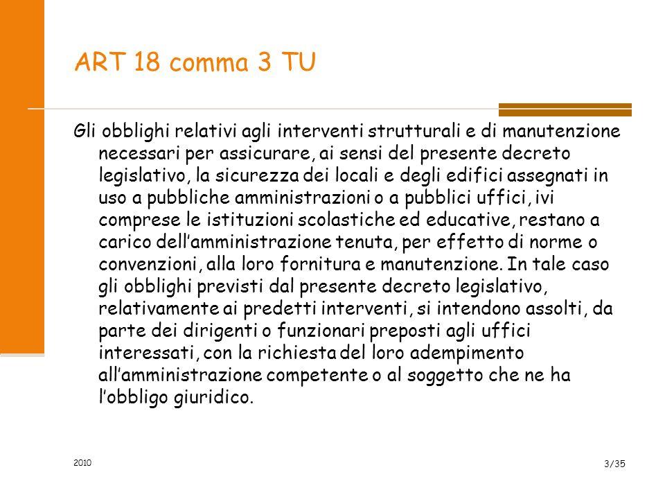 ART 18 comma 3 TU Gli obblighi relativi agli interventi strutturali e di manutenzione necessari per assicurare, ai sensi del presente decreto legislat