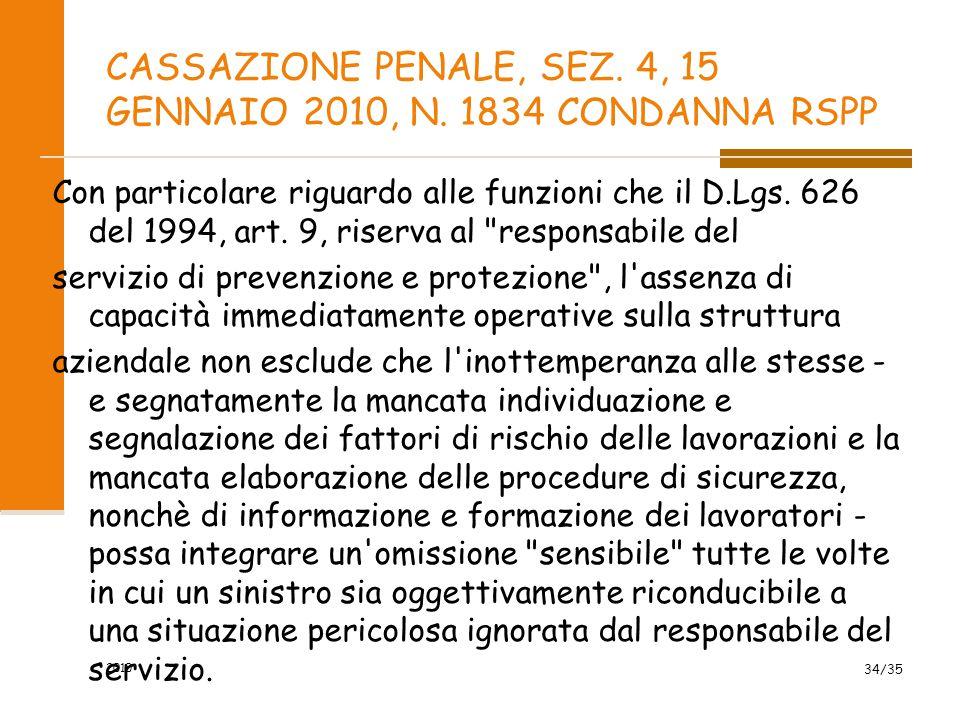 CASSAZIONE PENALE, SEZ. 4, 15 GENNAIO 2010, N. 1834 CONDANNA RSPP Con particolare riguardo alle funzioni che il D.Lgs. 626 del 1994, art. 9, riserva a