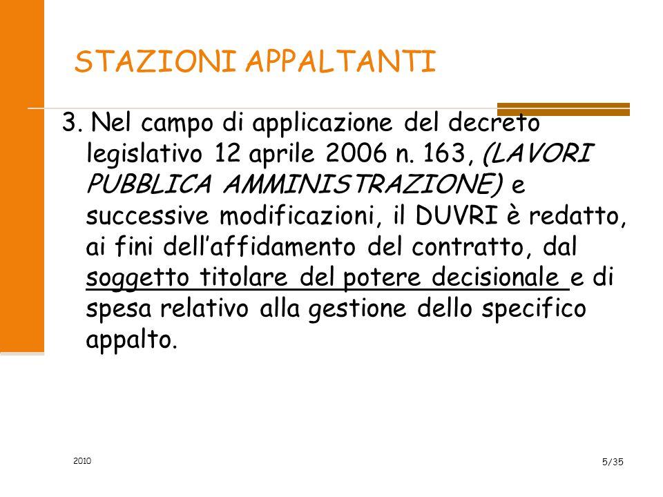 STAZIONI APPALTANTI 3. Nel campo di applicazione del decreto legislativo 12 aprile 2006 n. 163, (LAVORI PUBBLICA AMMINISTRAZIONE) e successive modific