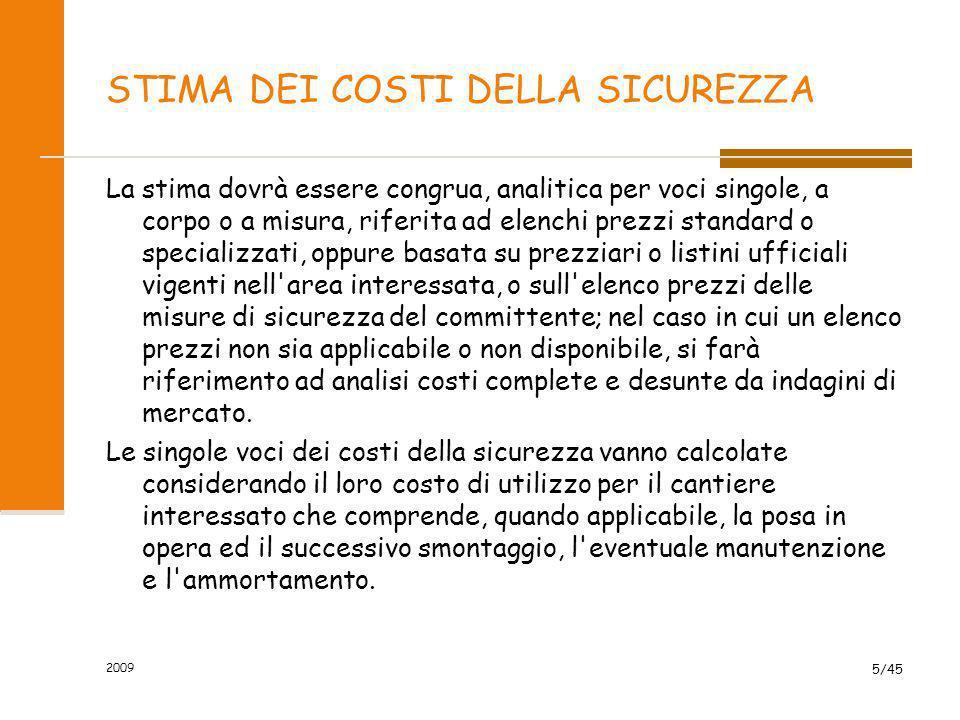 2009 6/45 METODO DI STIMA DEI COSTI DELLA SICUREZZA la stima deve essere: analitica per voci singole .