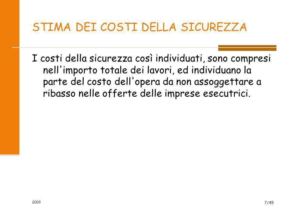 2009 28/45 IL DETTAGLIO TECNICO DEI COSTI DELLA SICUREZZA E) Le procedure contenute nel P.S.C.