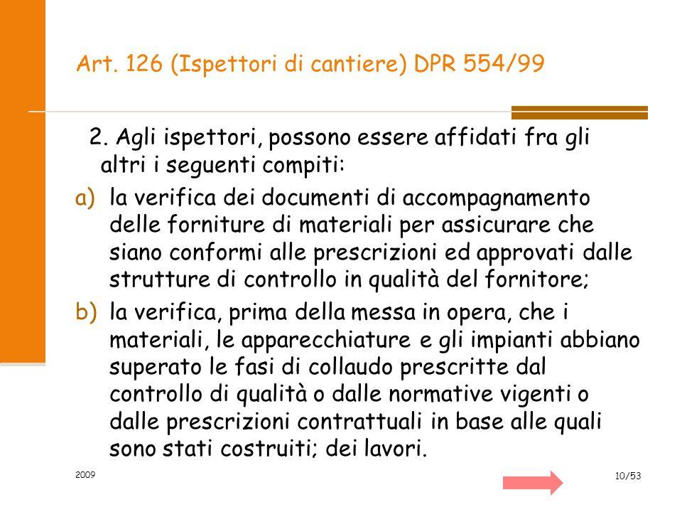 Art. 126 (Ispettori di cantiere) DPR 554/99 2. Agli ispettori, possono essere affidati fra gli altri i seguenti compiti: a)la verifica dei documenti d