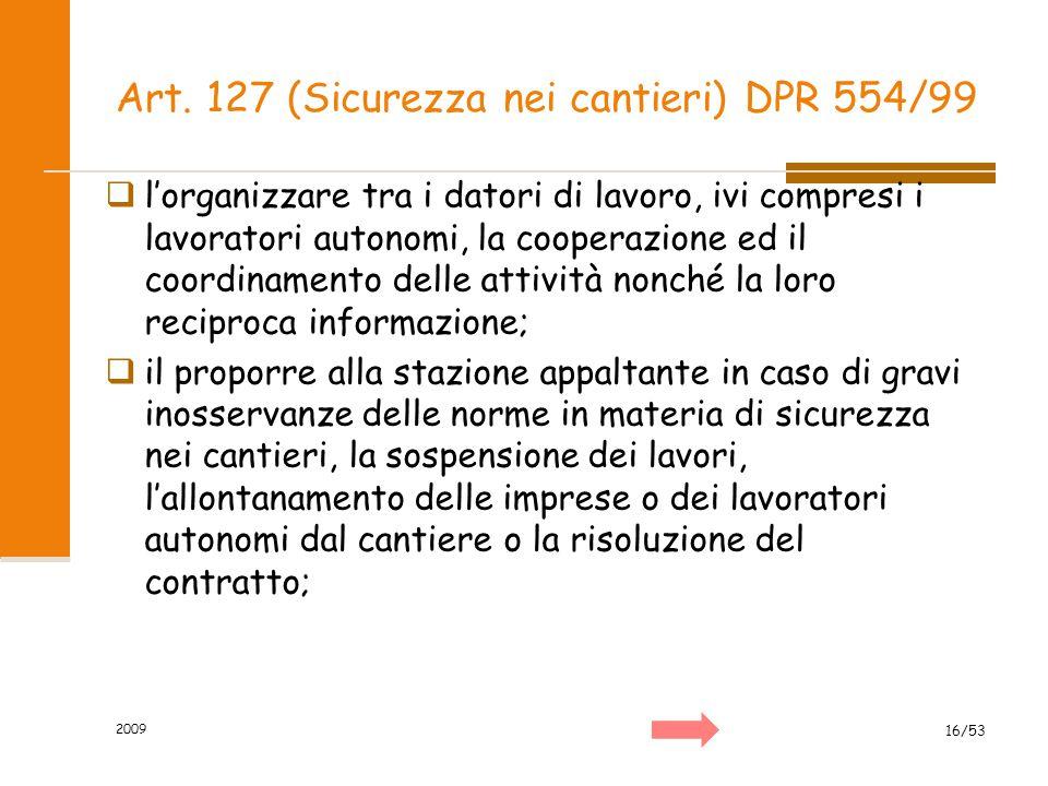 Art. 127 (Sicurezza nei cantieri) DPR 554/99  l'organizzare tra i datori di lavoro, ivi compresi i lavoratori autonomi, la cooperazione ed il coordin