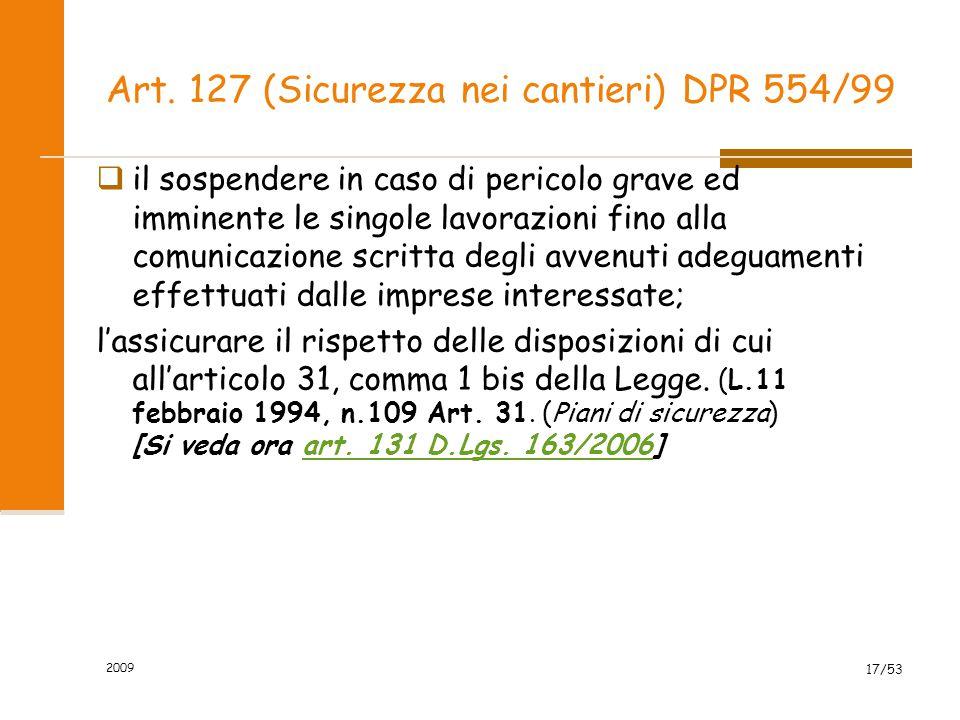 Art. 127 (Sicurezza nei cantieri) DPR 554/99  il sospendere in caso di pericolo grave ed imminente le singole lavorazioni fino alla comunicazione scr