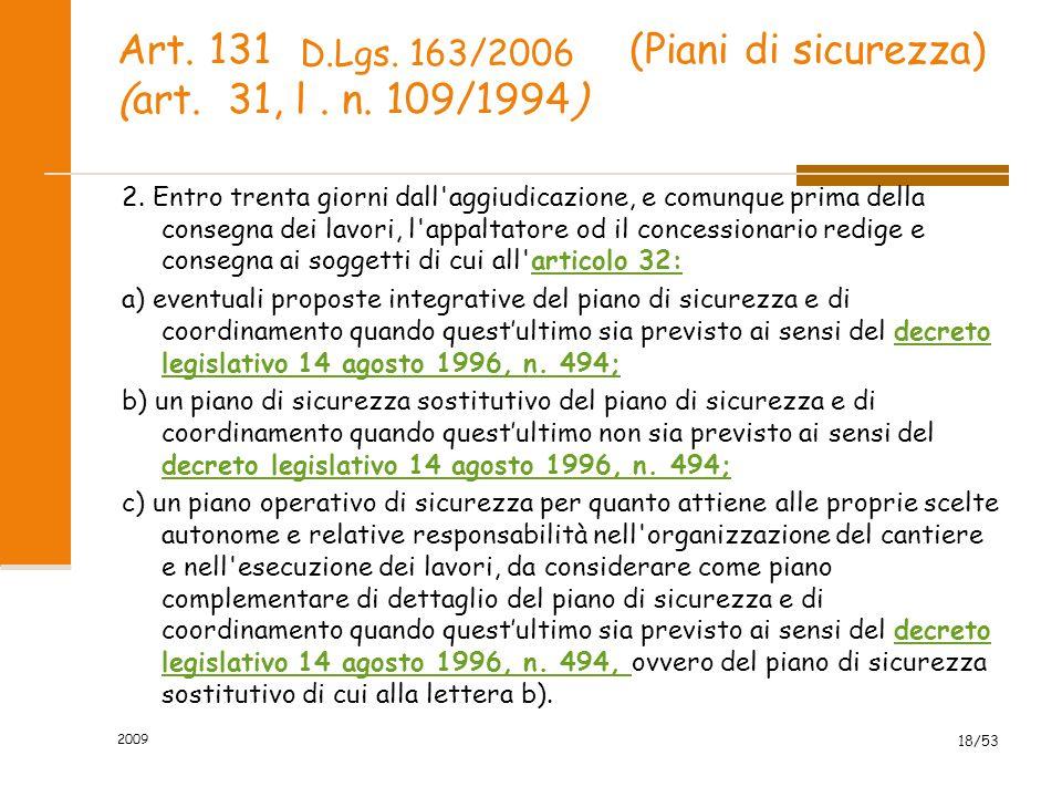 Art. 131 (Piani di sicurezza) (art. 31, l. n. 109/1994) 2. Entro trenta giorni dall'aggiudicazione, e comunque prima della consegna dei lavori, l'appa
