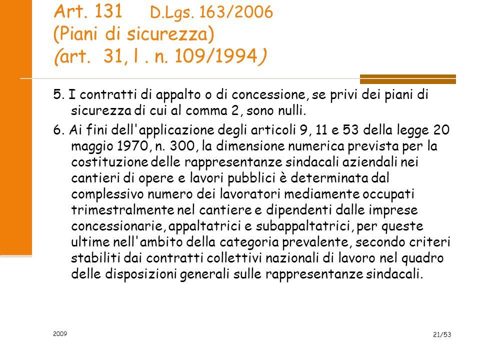 Art. 131 (Piani di sicurezza) (art. 31, l. n. 109/1994) 5. I contratti di appalto o di concessione, se privi dei piani di sicurezza di cui al comma 2,