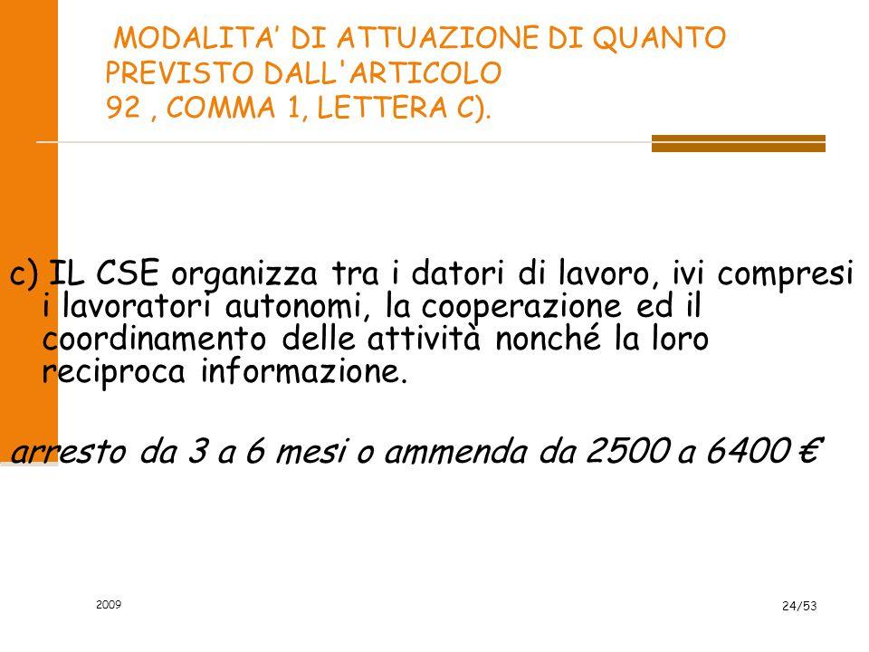 MODALITA' DI ATTUAZIONE DI QUANTO PREVISTO DALL'ARTICOLO 92, COMMA 1, LETTERA C). c) IL CSE organizza tra i datori di lavoro, ivi compresi i lavorator