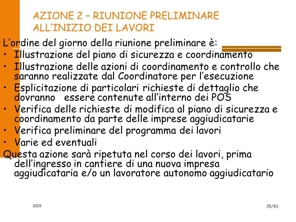 AZIONE 2 – RIUNIONE PRELIMINARE ALL'INIZIO DEI LAVORI L'ordine del giorno della riunione preliminare è: Illustrazione del piano di sicurezza e coordin