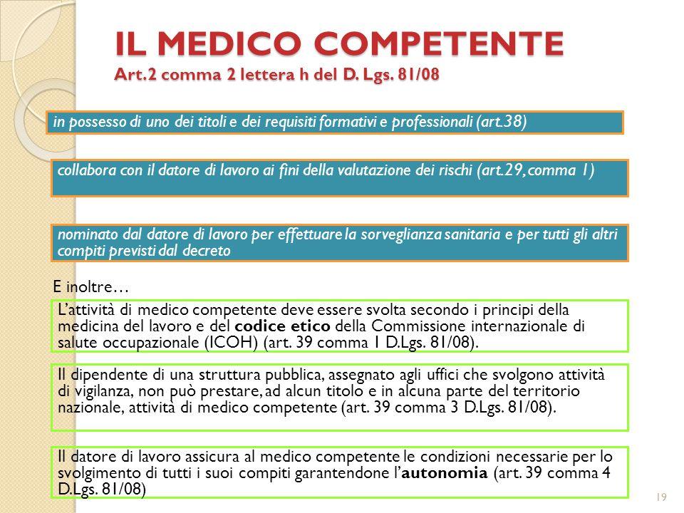 IL MEDICO COMPETENTE Art.2 comma 2 lettera h del D.