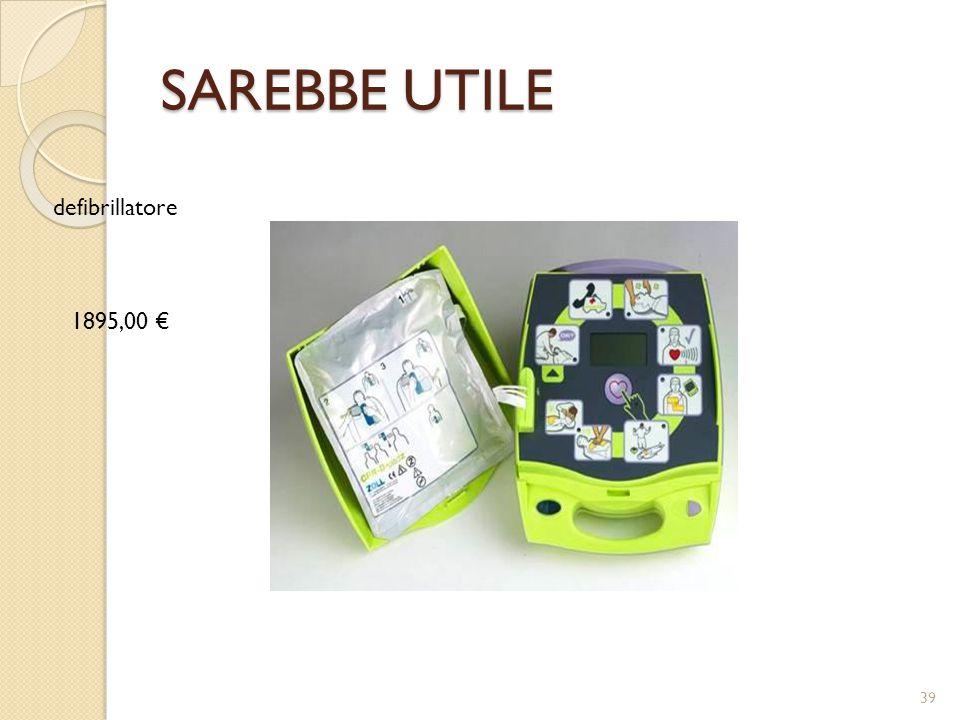 SAREBBE UTILE 1895,00 € defibrillatore 39