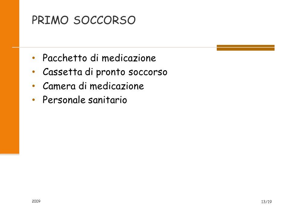PRIMO SOCCORSO Pacchetto di medicazione Cassetta di pronto soccorso Camera di medicazione Personale sanitario 2009 13/19
