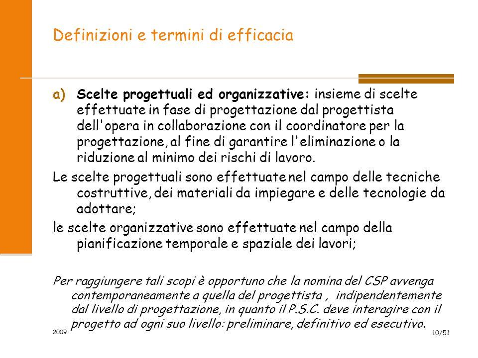 2009 10/51 Definizioni e termini di efficacia a)Scelte progettuali ed organizzative: insieme di scelte effettuate in fase di progettazione dal progett
