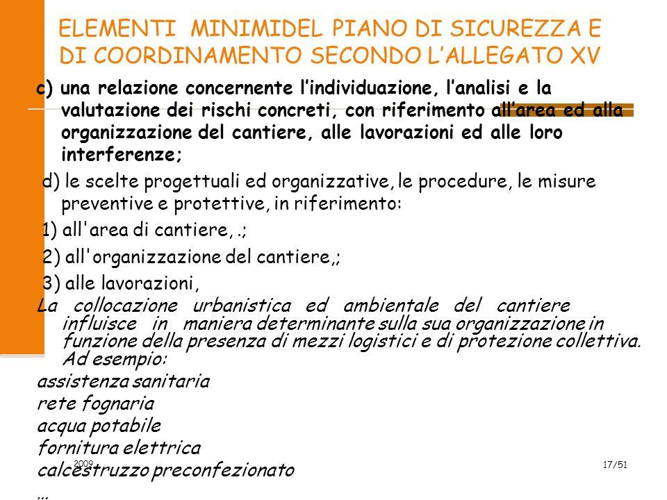 2009 17/51 ELEMENTI MINIMIDEL PIANO DI SICUREZZA E DI COORDINAMENTO SECONDO L'ALLEGATO XV c) una relazione concernente l'individuazione, l'analisi e l