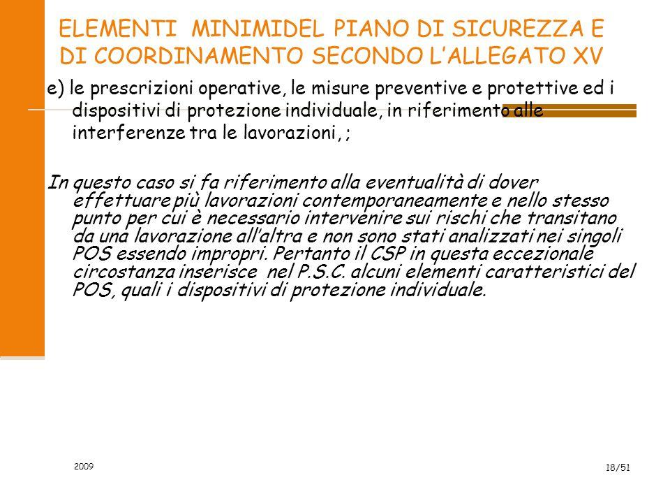 2009 18/51 ELEMENTI MINIMIDEL PIANO DI SICUREZZA E DI COORDINAMENTO SECONDO L'ALLEGATO XV e) le prescrizioni operative, le misure preventive e protett