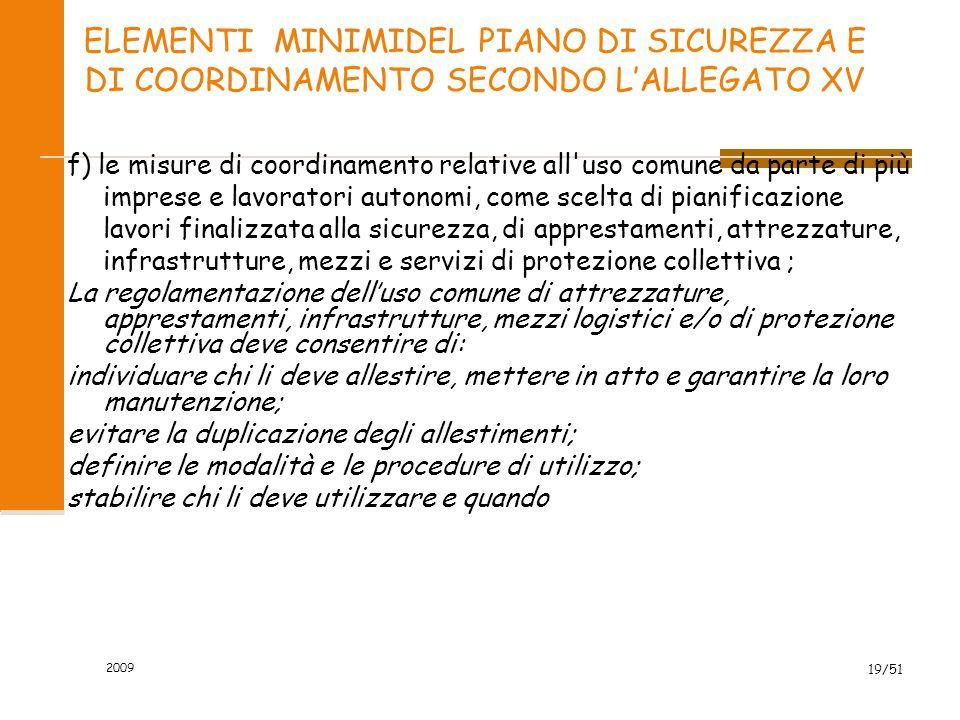 2009 19/51 ELEMENTI MINIMIDEL PIANO DI SICUREZZA E DI COORDINAMENTO SECONDO L'ALLEGATO XV f) le misure di coordinamento relative all'uso comune da par