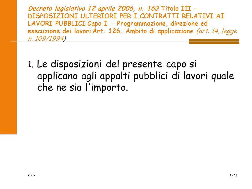 Decreto legislativo 12 aprile 2006, n. 163 Titolo III - DISPOSIZIONI ULTERIORI PER I CONTRATTI RELATIVI AI LAVORI PUBBLICI Capo I - Programmazione, di