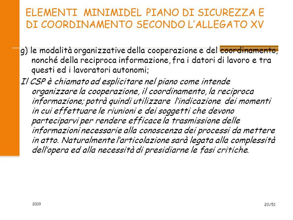 2009 20/51 ELEMENTI MINIMIDEL PIANO DI SICUREZZA E DI COORDINAMENTO SECONDO L'ALLEGATO XV g) le modalità organizzative della cooperazione e del coordi