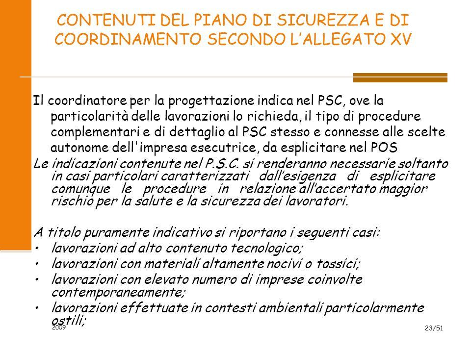 2009 23/51 CONTENUTI DEL PIANO DI SICUREZZA E DI COORDINAMENTO SECONDO L'ALLEGATO XV Il coordinatore per la progettazione indica nel PSC, ove la parti