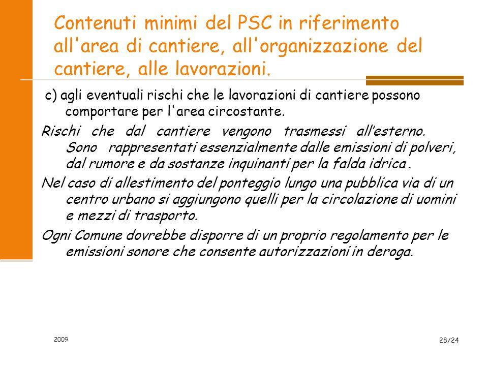 Contenuti minimi del PSC in riferimento all'area di cantiere, all'organizzazione del cantiere, alle lavorazioni. c) agli eventuali rischi che le lavor