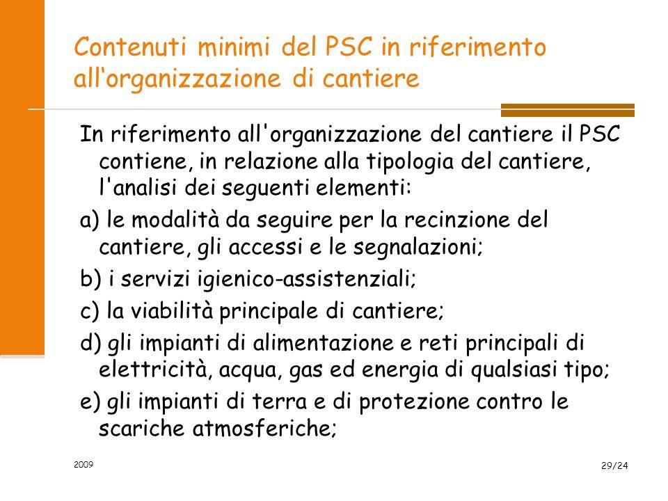 Contenuti minimi del PSC in riferimento all'organizzazione di cantiere In riferimento all'organizzazione del cantiere il PSC contiene, in relazione al