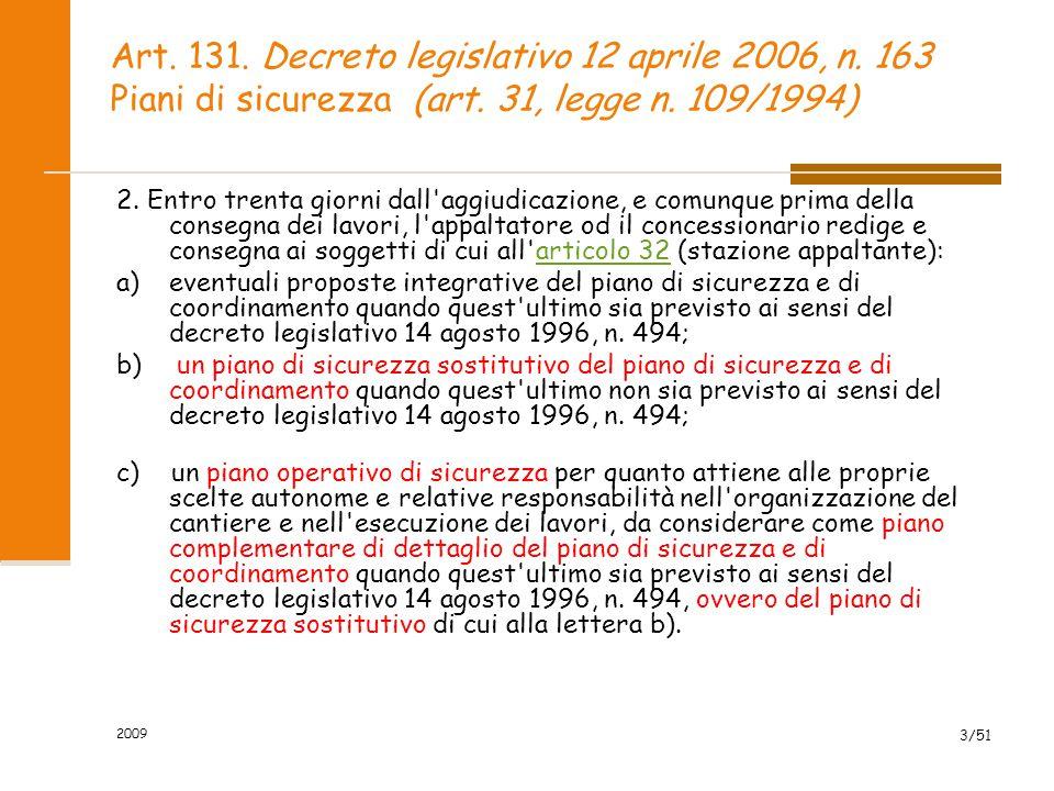 Art. 131. Decreto legislativo 12 aprile 2006, n. 163 Piani di sicurezza (art. 31, legge n. 109/1994) 2. Entro trenta giorni dall'aggiudicazione, e com