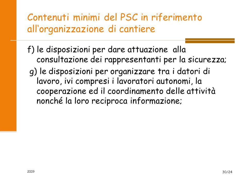 Contenuti minimi del PSC in riferimento all'organizzazione di cantiere f) le disposizioni per dare attuazione alla consultazione dei rappresentanti pe